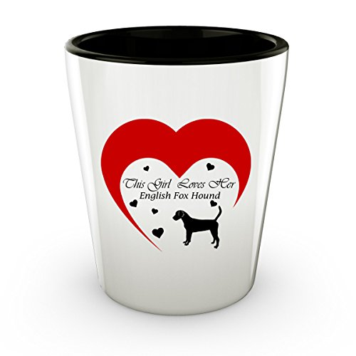 This Girl Loves Her English Foxhound Dog - White Shot Glass - 1.5 oz - Ceramic - Perfect Gift For Birthday, Christmass & Special (English Fox Hunter Costume)