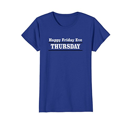 Womens Happy Friday Eve tshirts for women and men Large Royal Blue