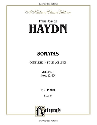 - Haydn: Sonatas, Volume II, Nos. 12-23 (Intermediate/Advanced Piano Solos) (Kalmus Edition)