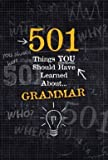 501 Things You Should Have Learned About Grammar