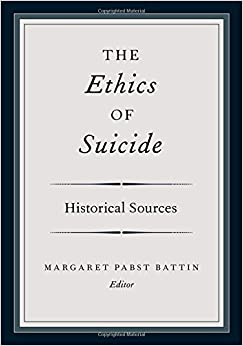The Ethics of Suicide: Historical Sources