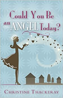 Book Could You Be an Angel Today? by Christine Thackeray (2010-02-08)