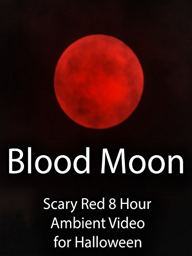 Blood Moon Scary Red 8 Hour Ambient Video for Halloween