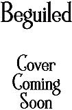 Beguiled: A Paranormal Women's Fiction Novel (Betwixt & Between Book 3)