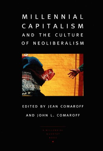 Millennial Capitalism and the Culture of Neoliberalism (a Public Culture Book)
