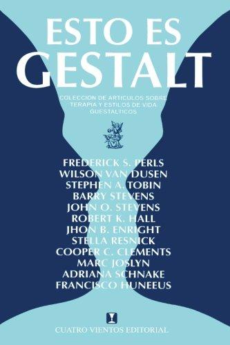 Esto Es Gestalt: Coleccion de Articulos Sobre Terapia y Estilos de Vida Gestalticos