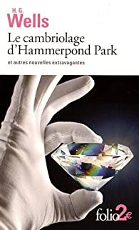 Le cambriolage d'Hammerpond Park et autres nouvelles extravagantes par H.G. Wells