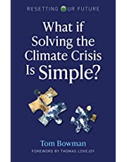 What If Solving the Climate Crisis Is Simple? (Volume 3)