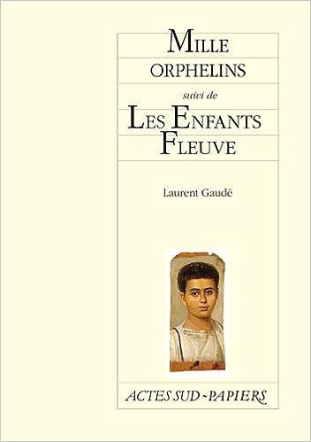 Livres gratuits en ligne Mille orphelins suivi de Les Enfants Fleuve pdf, epub