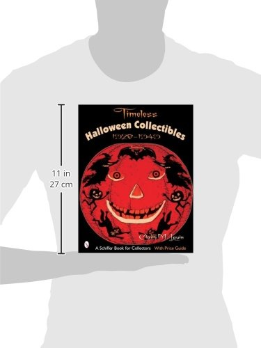 Timeless Halloween Collectibles: 1920 to 1949, a Halloween Reference Book from the Beistle Company Archive with Price Guide (Schiffer Book for Collectors)