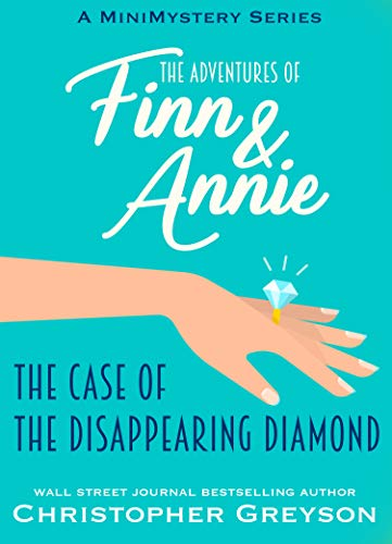 The Case of the Disappearing Diamond: A Mini Mystery Series (The Adventures of Finn and Annie Book 5) by [Greyson, Christopher]