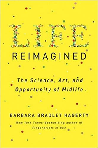 Life Reimagined: The Science, Art, and Opportunity of Midlife ...