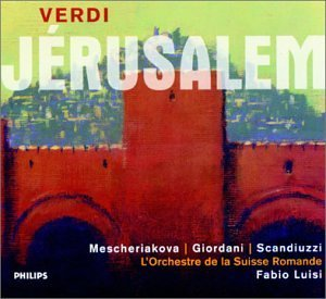 Verdi - J??rusalem / Mescheriakova, Giordani, Scandiuzzi, L'Orchestre de la Suisse Romande, Luisi (First Complete Recording)