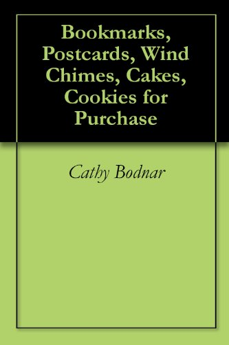 Bookmarks, Postcards, Wind Chimes, Cakes, Cookies for Purchase