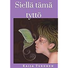 Siellä tämä tyttö (Finnish Edition)