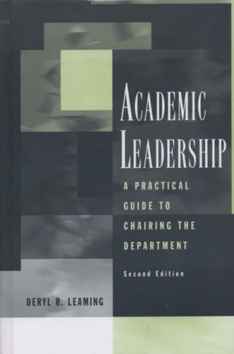 Academic Leadership: A Practical Guide to Chairing the Department
