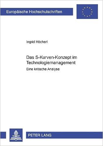 Book Das S-Kurven Konzept Im Technologiemanagement: Eine Kritische Analyse (Europaeische Hochschulschriften / European University Studie)
