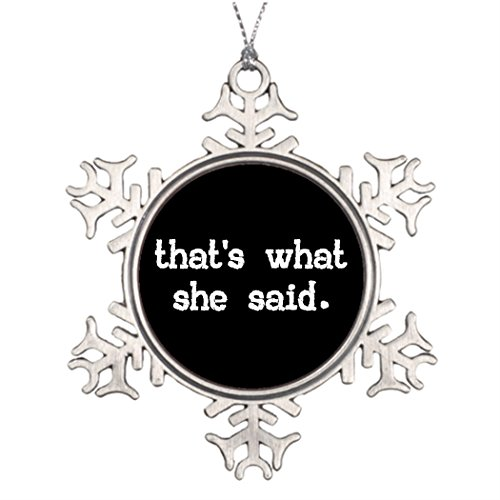 Xmas Trees Decorated Thats What She Said Gag Michael Scott Office Funny Christmas Snowflake Ornaments (Christmas Decorating Ideas Office)