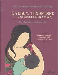 L'album tendresse de la nouvelle maman : Les 52 premières semaines de bébé
