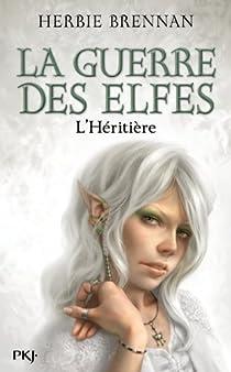 La Guerre des Elfes, tome 5 : L'héritière par Brennan