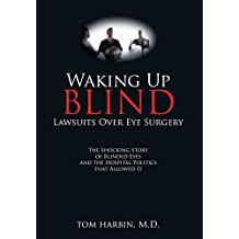 Waking Up Blind: Lawsuits Over Eye Surgery