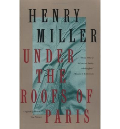 [(Under the Roofs of Paris)] [Author: Henry Miller] published on (January, 1994)