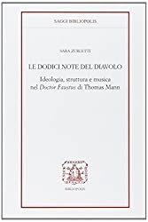 Le docici note del diavolo. Ideologia, struttura e musica nel doctor Faustus di Thomas Mann