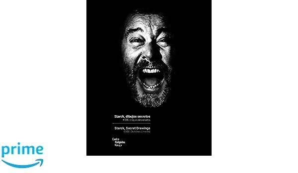Starck, dibujos secretos: 4,000 Sketches Unveiled Arte y Fotografía: Amazon.es: Philippe Starck, Marie-Ange Breyer: Libros