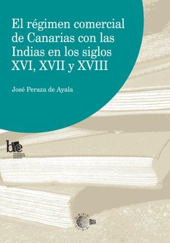 Read Online El Régimen Comercial de Canarias con las Indias en los Siglos (Spanish Edition) ebook