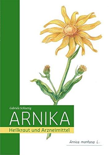 Arnika - Heilkraut und Arzneimittel