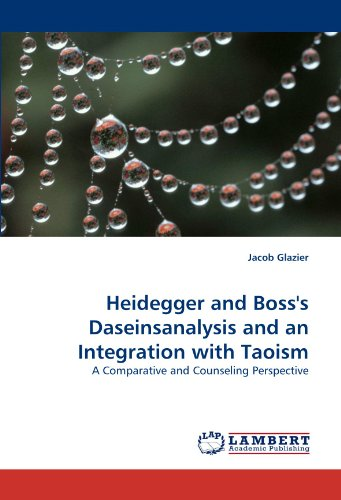 Heidegger and Boss's Daseinsanalysis and an Integration with Taoism: A Comparative and Counseling Perspective