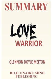 Summary Love Warrior A Memoir By Glennon Doyle Melton