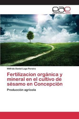 Descargar Libro Fertilizacion Orgánica Y Mineral En El Cultivo De Sésamo En Concepción Lugo Pereira Wilfrido Daniel