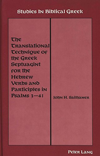 The Translational Technique of the Greek Septuagint for the Hebrew Verbs and Participles in Psalms 3-41 (Studies in Bibl