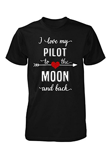 I Love My Pilot To The Moon And Back - Unisex Tshirt