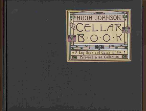 Cellar Book: A Log Book and Guide for the Personal Wine Collection by Hugh Johnson
