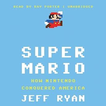 d69ecebe9e Amazon.com  Super Mario  How Nintendo Conquered America (Audible ...