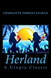 Herland - A Utopia Classic, Charlotte Perkins Gilman, 1450579507