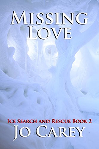 Missing Love (Ice Search and Rescue Book 2)