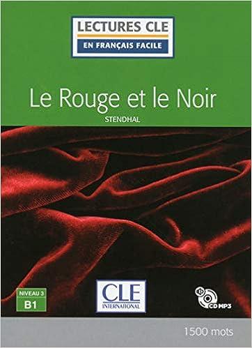 Le Rouge Et Le Noir Niveau 3 B1 Lectures Cle En Francais