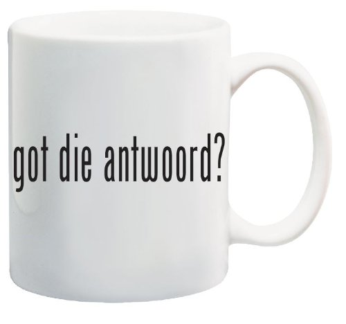 got-die-antwoord-Coffee-Mug-By-Go-Banners-Collectible-Novelty-11-Oz-Nice-Valentine-Inspirational-and-Motivational-Souvenir