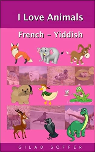 Book I Love Animals French - Yiddish