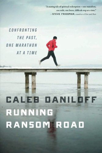 Download Running Ransom Road: Confronting the Past, One Marathon at a Time PDF