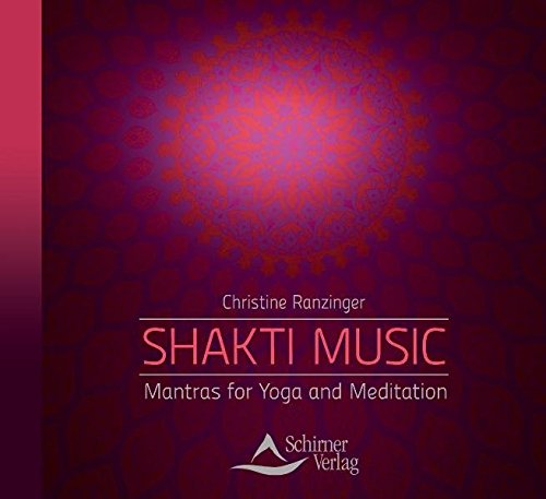 Shakti Music - Mantras for Yoga and Meditation