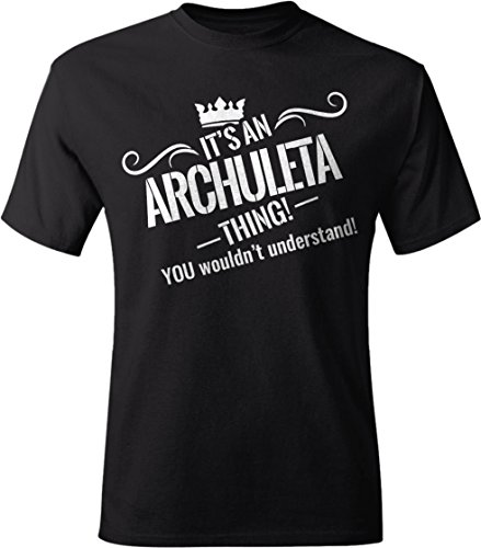 Archuleta T-shirt (It's An ARCHULETA Thing! You wouldn't understand. Adult Unisex T-Shirt for Men and Women v1 3X)