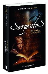 Serpentis : Le gardien des Registres par Christophe Garda