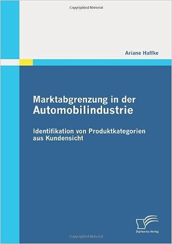 Marktabgrenzung in der Automobilindustrie: Identifikation von Produktkategorien aus Kundensicht (German Edition)