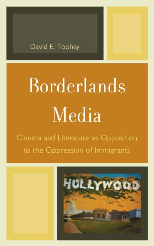 Borderlands Media: Cinema and Literature as Opposition to the Oppression of Immigrants
