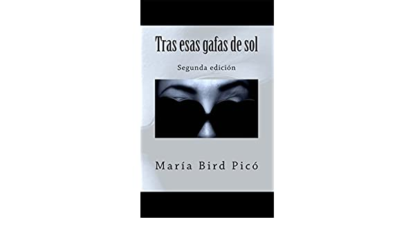 Tras esas gafas de sol eBook: María Bird Picó: Amazon.es ...