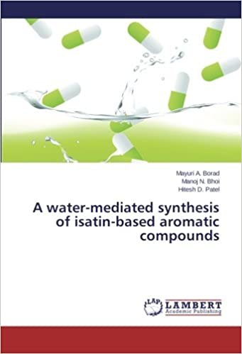 Book A water-mediated synthesis of isatin-based aromatic compounds